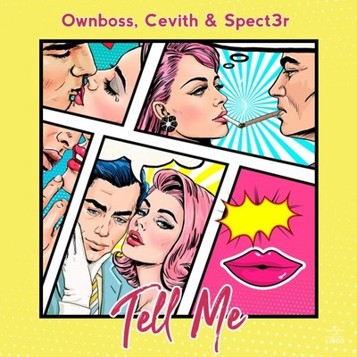 Ownboss, Cevith & Spect3r - Tell Me (Cevith Remix)