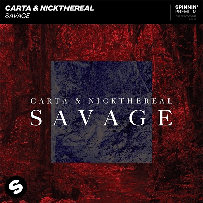 Carta & Nickthereal – Savage (Original Mix)