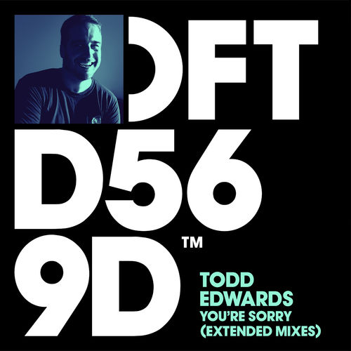 Todd Edwards - You're Sorry (Extended Mix)