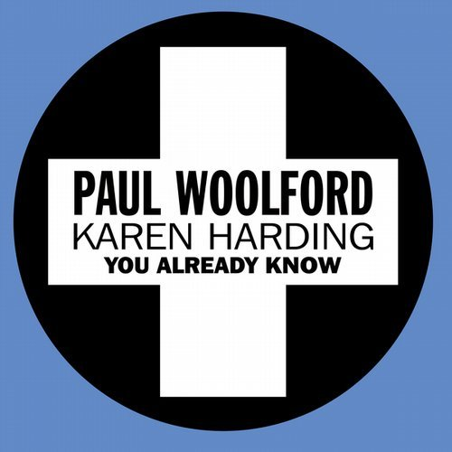 Paul Woolford feat. Karen Harding - You Already Know (Extended Mix)