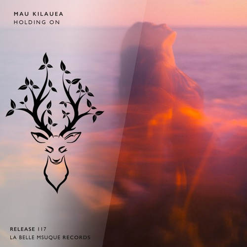 Mau Kilauea - Holding On (Original Mix)