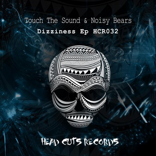 Touch The Sound, Noisy Bears - Dizziness (Original Mix)