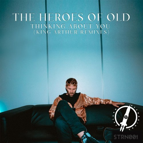 The Heroes of Old - Thinking About You (King Arthur Extended Remix)