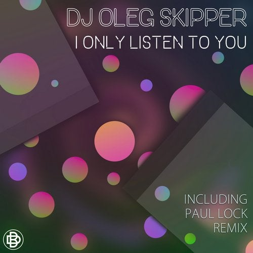 DJ Oleg Skipper - I Only Listen to You (Paul Lock Remix)