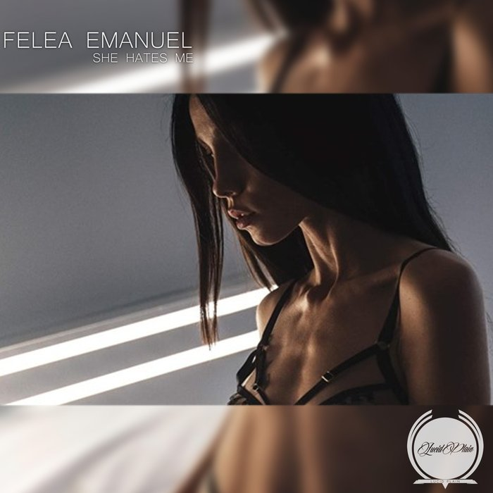 Felea Emanuel - She Hates Me (Original Mix)