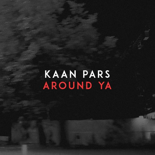Kaan Pars - Around Ya (Original Mix)