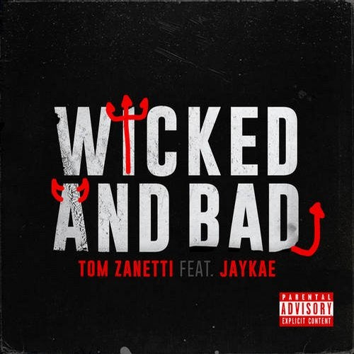 Tom Zanetti feat. Jaykae - Wicked and Bad