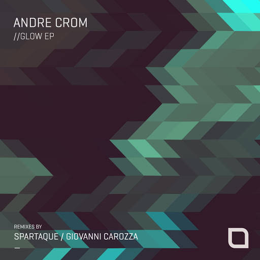 Andre Crom - Glow (Spartaque Remix)