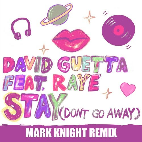 David Guetta feat. Raye - Stay (Don't Go Away) (Mark Knight Extended Mix)