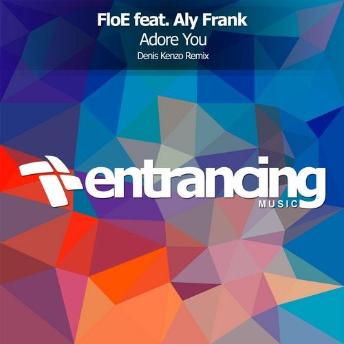 FloE feat. Aly Frank - Adore You (Denis Kenzo Remix)