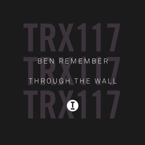 Ben Remember - Through The Wall (Extended Mix)