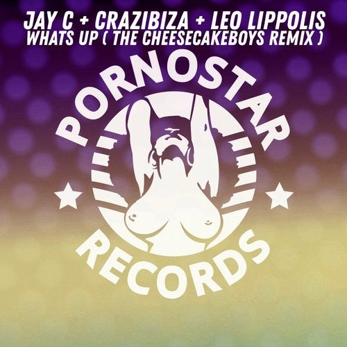 Crazibiza, Jay C , Leo Lippolis - What's Up (Cheesecake Boys Remix)