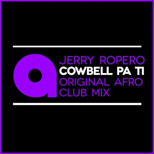 Jerry Ropero - Cowbell Pa Ti (Original Afro Club Mix)