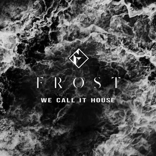 Frost - We Call It House (Original Mix)