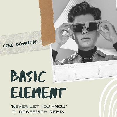 Basic Element - Never Let You Know (A. Rassevich Remix)