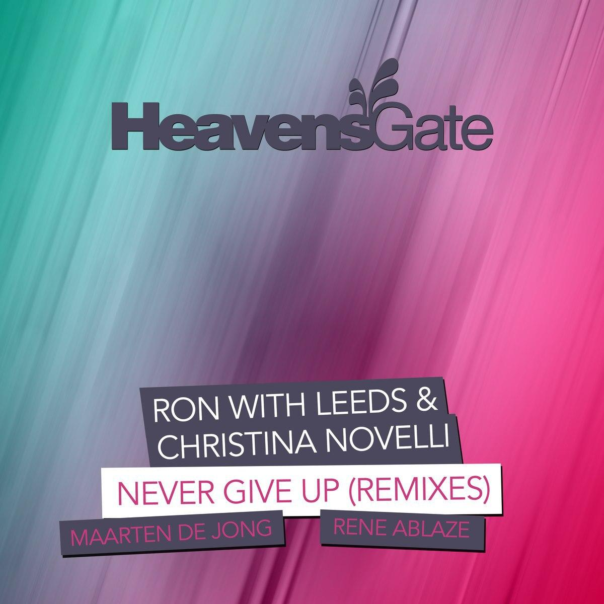 Ron with Leeds & Christina Novelli - Never Give Up (Maarten de Jong Extended Remix)