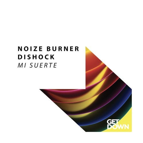 Dishock, Noize Burner - Mi Suerte (Original Mix)