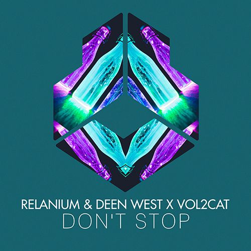 Relanium & Deen West x Vol2Cat - Don't Stop (Extended Mix)