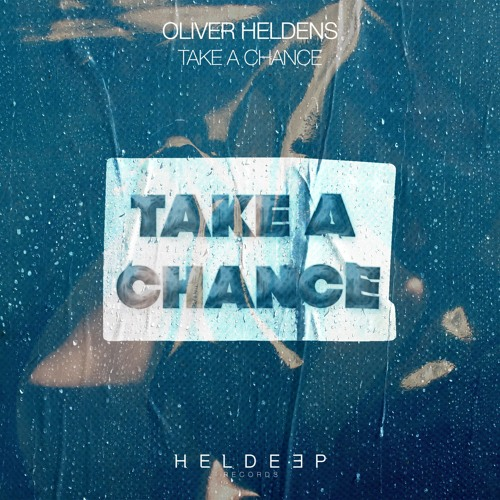 Oliver Heldens - Take A Chance (Extended Mix)
