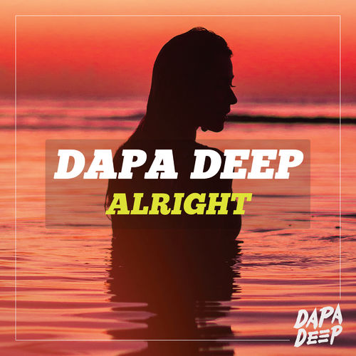 Dapa Deep - Alright (Original Mix)