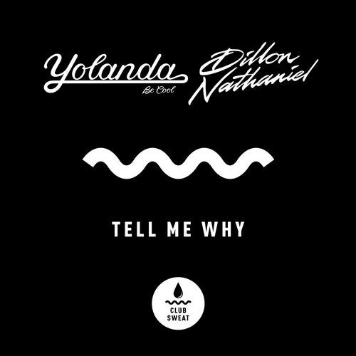 Yolanda Be Cool Feat. Dillon Nathaniel - Tell Me Why (Extended Mix)