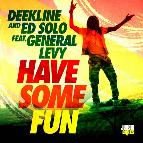 Deekline, Ed Solo, General Levy - Have Some Fun (Club Mix)