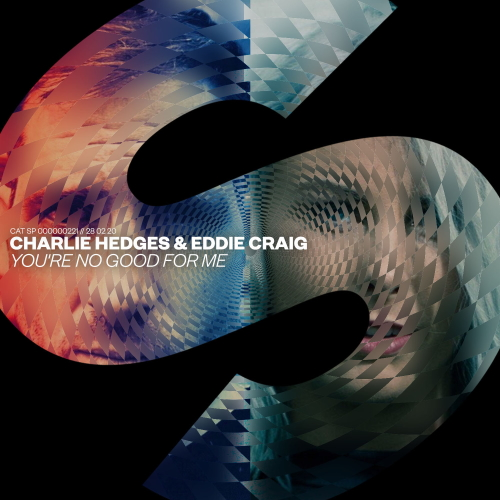 Charlie Hedges & Eddie Craig - You're No Good For Me VIP (Extended Mix)