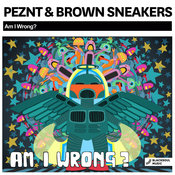 Peznt , Brown Sneakers - Am I Wrong (Original Mix)