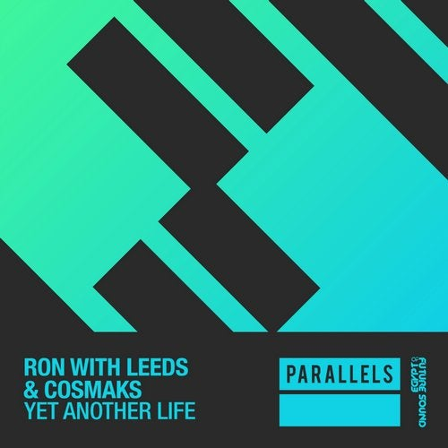 Ron with Leeds & Cosmaks - Yet Another Life (Extended Mix)