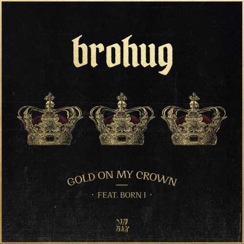 BROHUG & Born I - Gold On My Crown (Extended Mix)