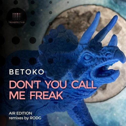 Betoko - Don't You Call Me Freak (Rodg Chill Mix)