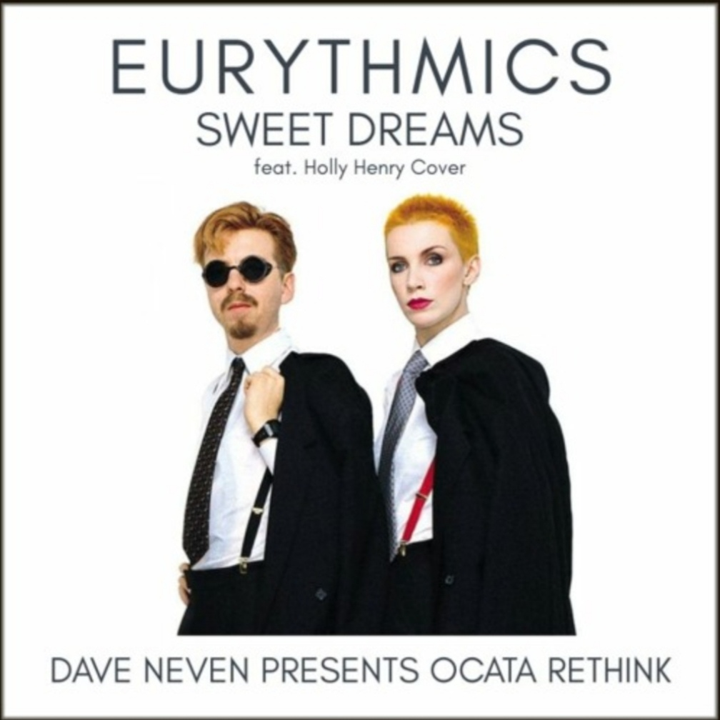 Eurythmics - Sweet Dreams feat. Holly Henry Cover (Dave Neven Presents Ocata Rethink)