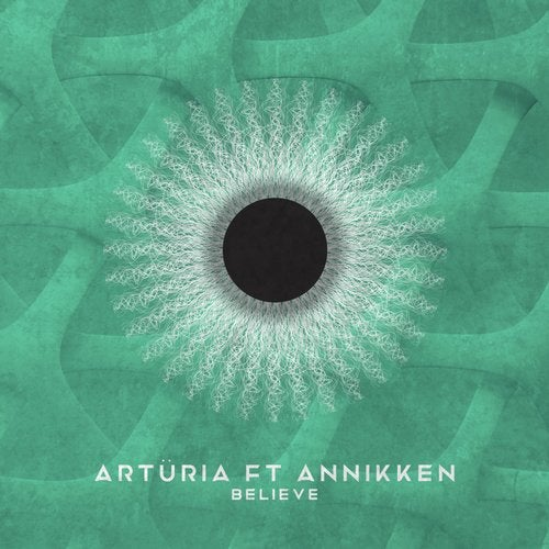 Arturia, Annikken - Believe (Original Mix)