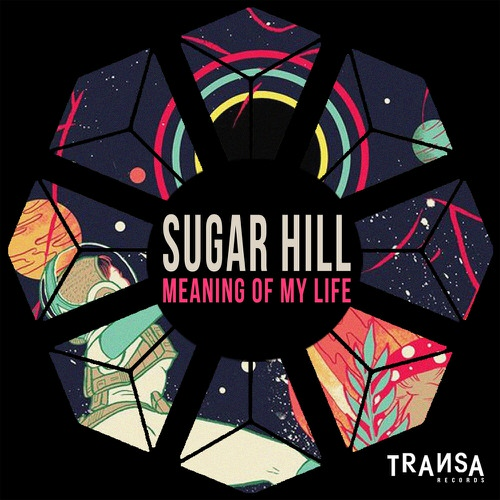 Sugar Hill - Meaning Of My Life (Original Mix)