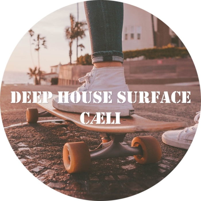 cÆli - Deep House Surface. Episode 006