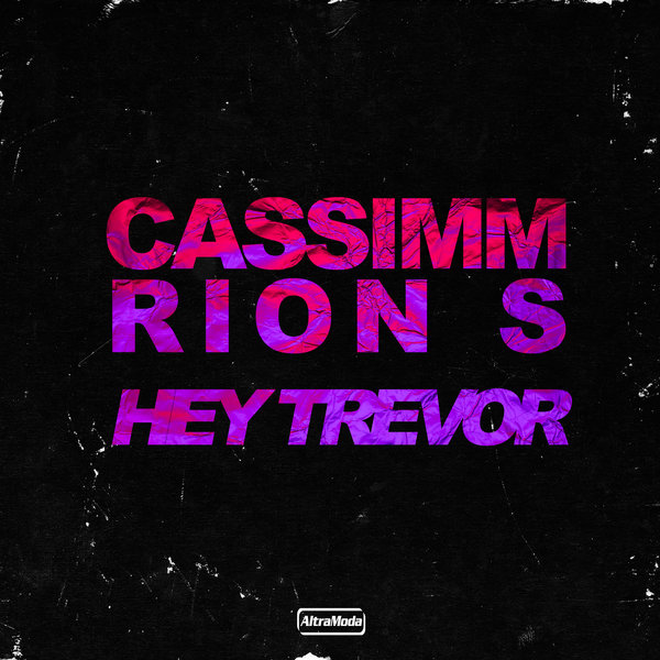 Cassimm, Rion S - Hey Trevor (Extended Mix)
