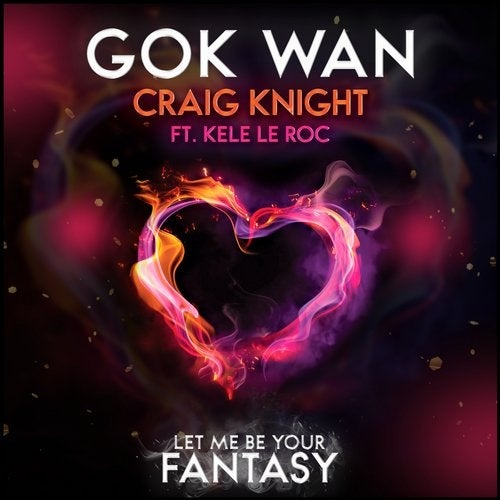 Kele Le Roc, Craig Knight, Gok Wan - Let Me Be Your Fantasy (Club Mix)
