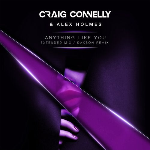 Craig Connelly & Alex Holmes - Anything Like You (Daxson Extended Remix)
