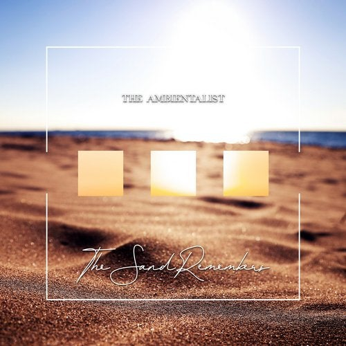 The Ambientalist - The Sand Remebers (Original Mix)