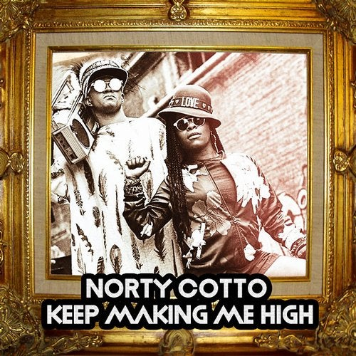 Norty Cotto - Keep Making Me High (Original Mix)