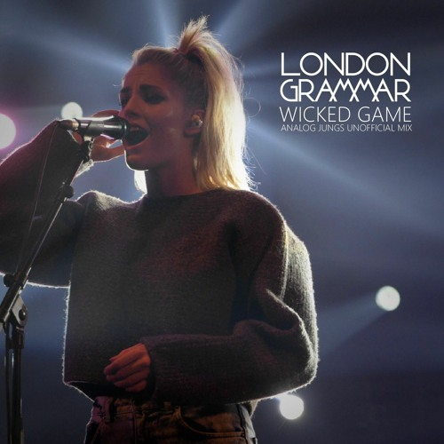 London Grammar - Wicked Game (Analog Jungs Unofficial Mix)