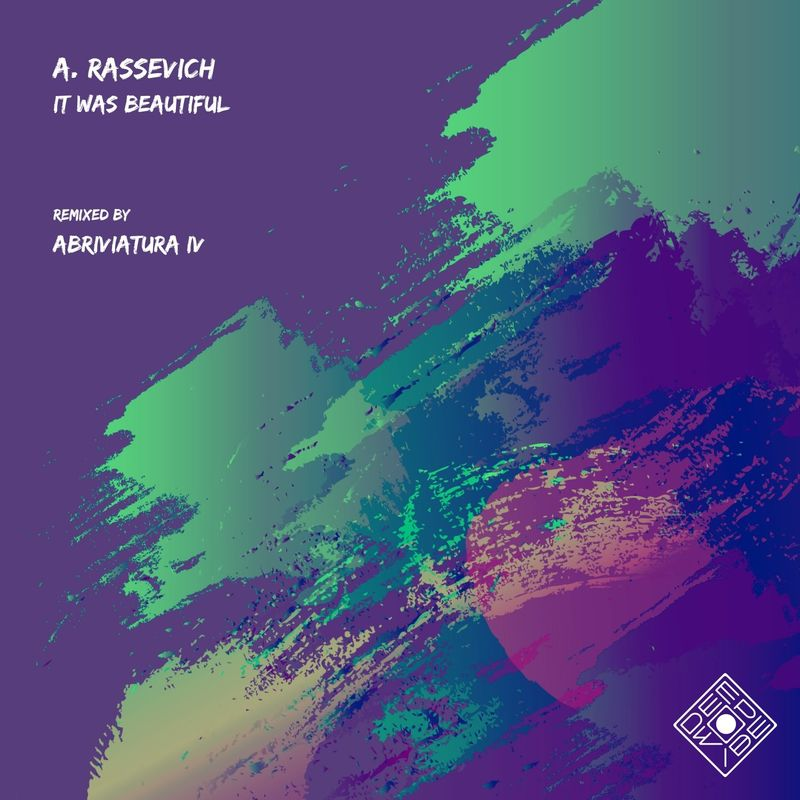 A. Rassevich - It Was Beautiful (Abriviatura IV Remix)