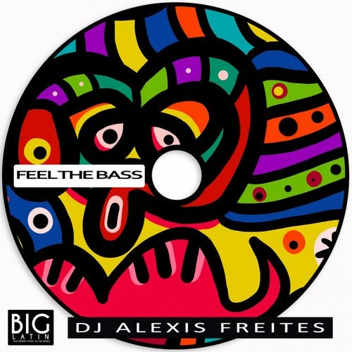 DJ Alexis Freites - Feel The Bass (Original Mix)