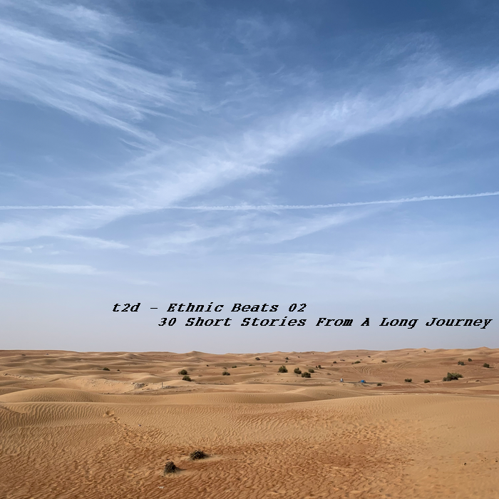 t2d - Ethnic Beats 02: 30 Short Stories From A Long Journey (Continuos Mix)