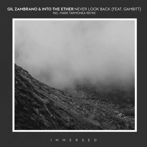 Gil Zambrano & Into The Ether - Never Look Back feat. Gambitt (Mark Tarmonea Extended Mix)