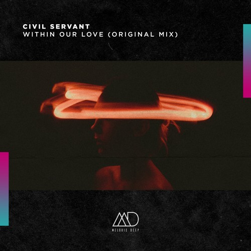 Civil Servant - Within Our Love (Original Mix)
