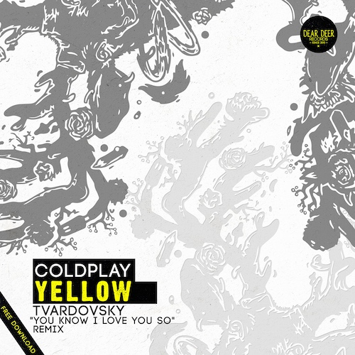 Coldplay - Yellow (Tvardovsky 'You Know I Love You So' Remix)
