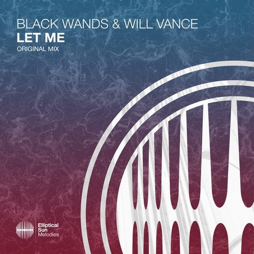 Black Wands & Will Vance - Let Me (Extended Mix)