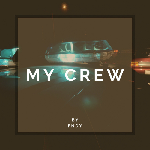 Fndy - My Crew (Extended Mix)