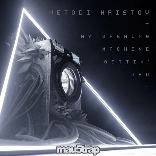 Metodi Hristov - My Washing Machine Gettin' Mad (Original Mix)